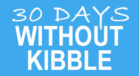 30 Days Without Kibble